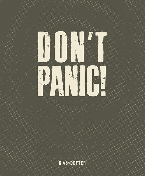 Don't Panic 6:45>Defter