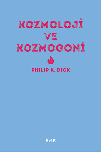 Kozmoloji ve Kozmogoni, Philip K. Dick