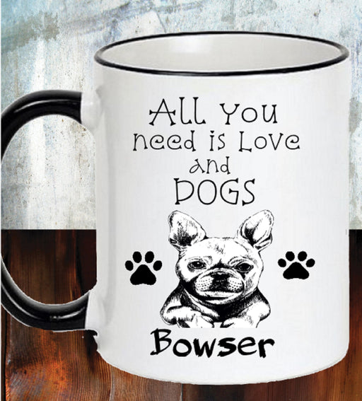 """All You Need is Love and Dogs"" Coffee Mug"