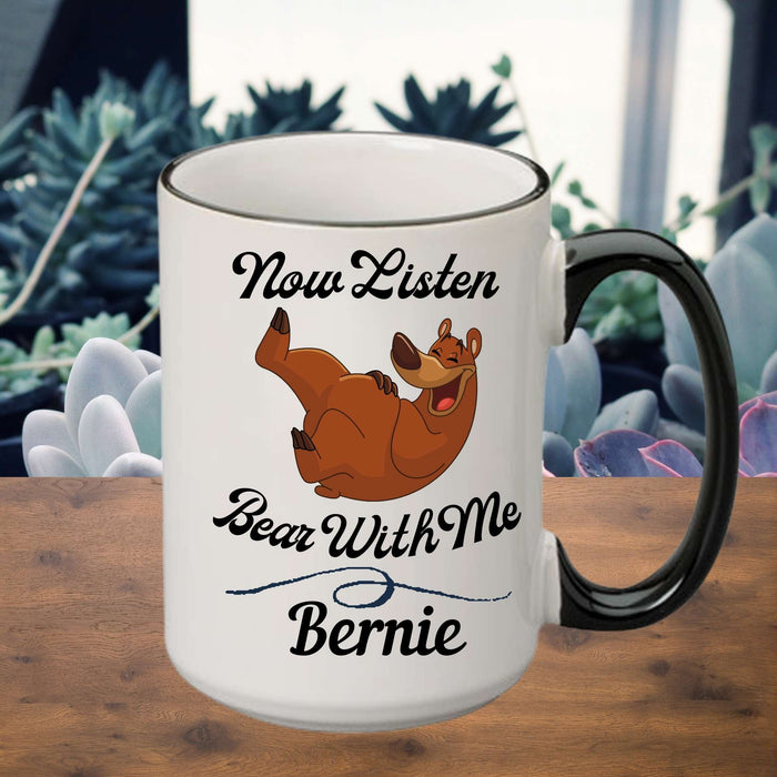 "Personalized ""Now Listen, Bear With Me"" Coffee Mug"