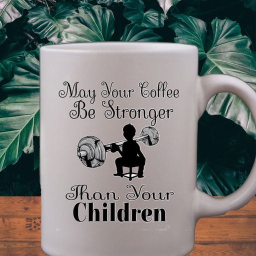 Coffee Stronger Than Your Children Mug