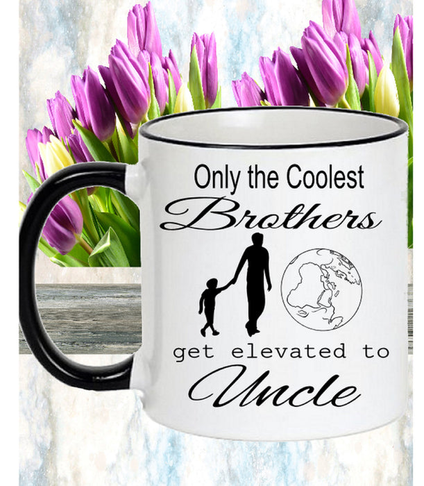 Only the Coolest Brother Get Promoted to Uncle Mug Gift