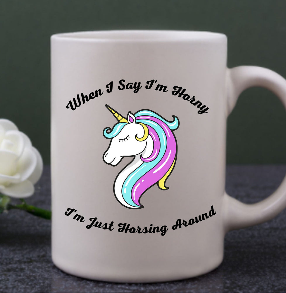 Funny Horsing Around and Horny Mug Gift for Friends, Spouses and Partners