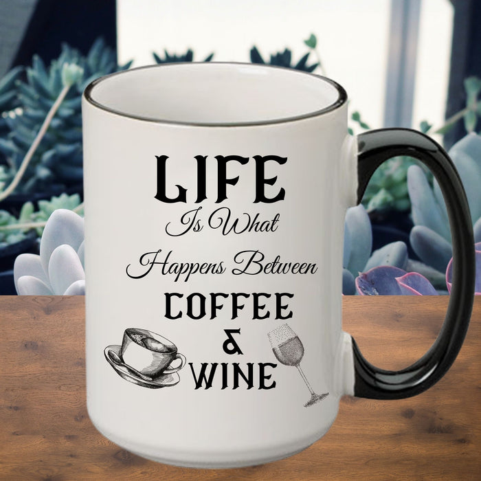 """Life is what happens between Coffee and Wine"" Mug"