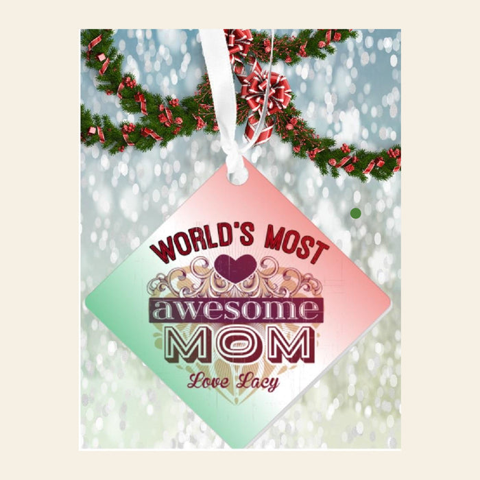 "Personalized ""World's Most Awesome Mom"" Diamond Shaped Acrylic Ornament"