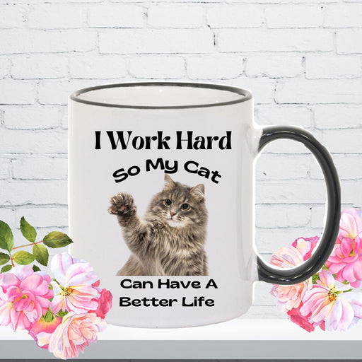 "Personalized Photo ""I Work Hard so my Cat Can Have a Better Life"" Mug"