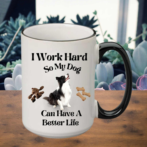 "Personalized Photo ""I Work Hard So My Dog Can Have A Better Life"" Mug"
