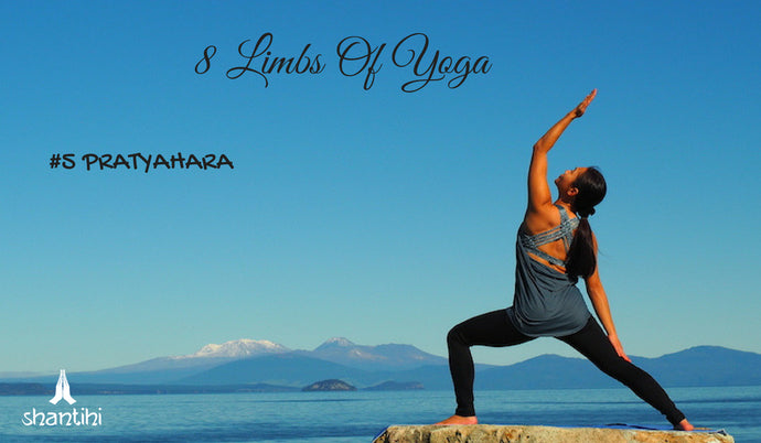 The 8 Limbs Of Ashtanga Yoga - #5 PRATYAHARA