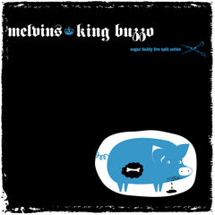 Melvins - Sugar Daddy Splits vol. 12  w/King Buzzo ***METALLIC PIG COVER***