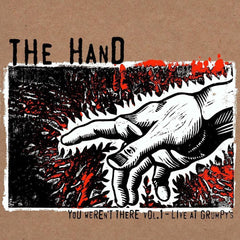 The Hand: You Weren't There Vol.1-Live At Grumpy's