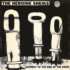 The Heroine Sheiks - Journey to the End of the Knife