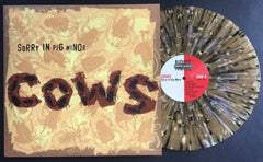 Cows: Sorry In Pig Minor Reissue- Beer Splatter Freddy Edition