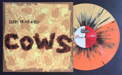 COWS: Sorry In Pig Minor Reissue- HALF & HALF WILMA Edition