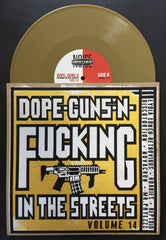 DOPE, GUNS & FUCKING IN THE STREETS V.14: GOLD EDITION 10""