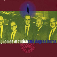 Gnomes of Zurich - 33rd Degree Burns