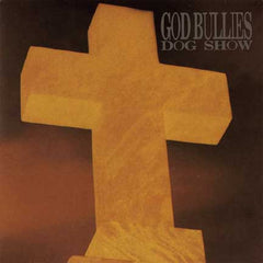 God Bullies - Dog Show