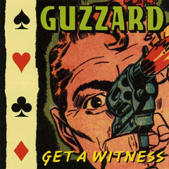 Guzzard - Get A Witness