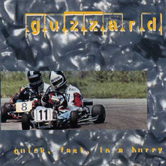 Guzzard - Quick, Fast, In A Hurry