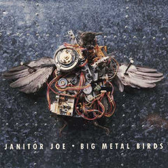 Janitor Joe - Big Metal Birds