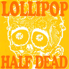 Lollipop- Half Dead 7""