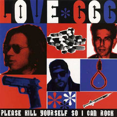 Love 666 - Please Kill Yourself So I Can Rock