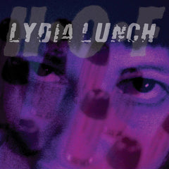 Lydia Lunch with H•O•F - When I'm Loaded 7