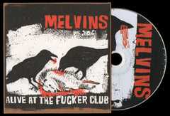"MELVINS: ""Alive at the Fucker Club"" CD (reissue)"
