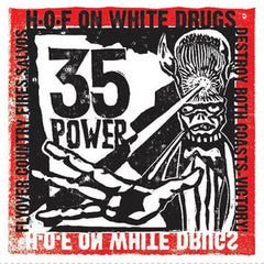 H•O•F on White Drugs - 35 Power
