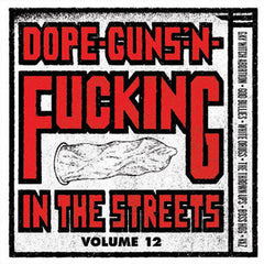 Dope, Guns 'N Fucking In The Streets Vol. 12
