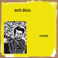"WHITE DRUGS: ""HARLEM"" LP Reissue *YELLOW EDITION*"