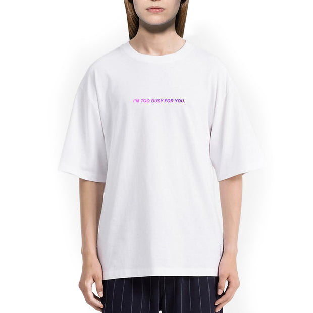 I'm Too Busy For You. Tshirt Oversize Donna Con Stampa Olografica - Concept Store.