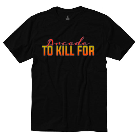 To Kill For Tee (Black)