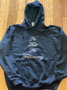 NO  TEST NO  TESTIMONY BLACK HOODIE ( WHITE TEXT)