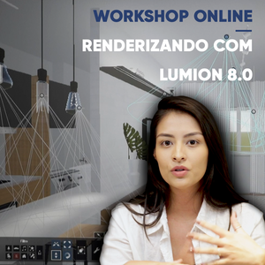 Workshop Online - Renderizando com Lumion 8.0