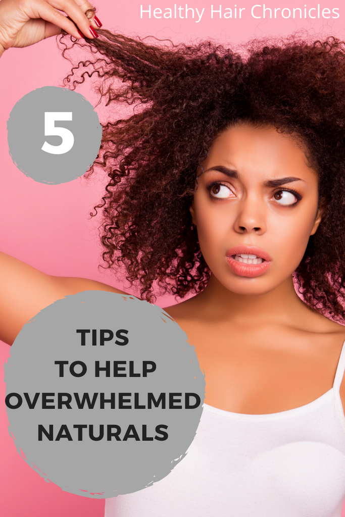 5 tips to help overwhelmed naturals