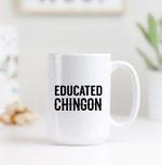 Load image into Gallery viewer, Educated Chingon Mug