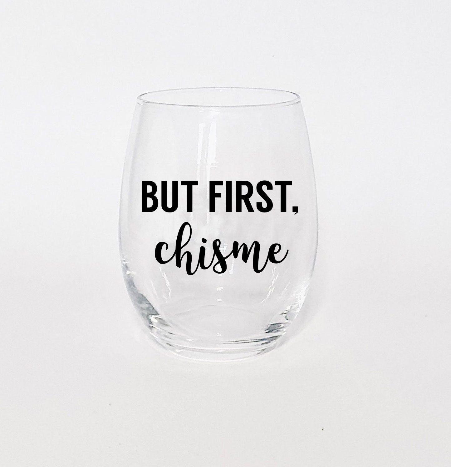 But First Chisme Wine Glass