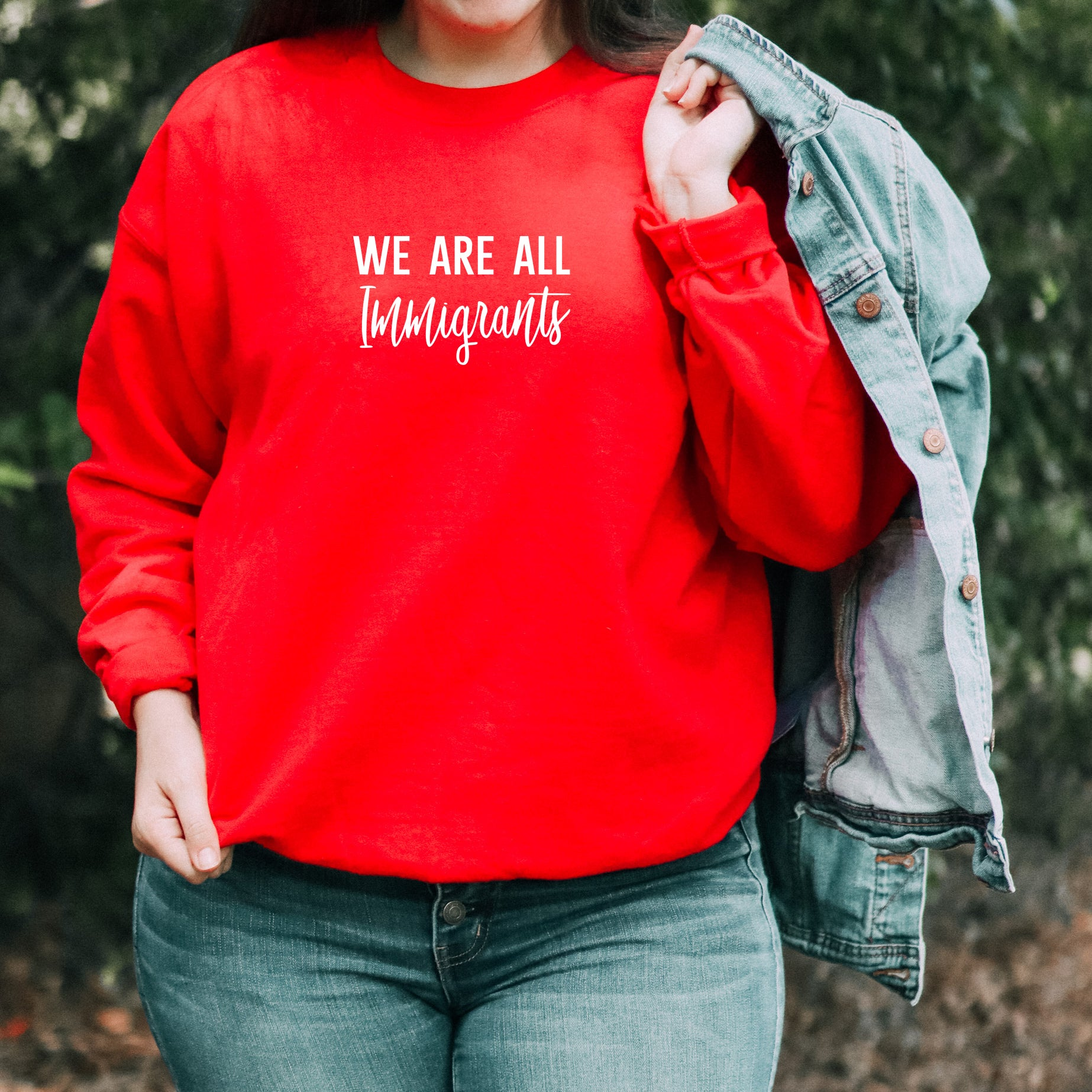 We Are All Immigrants Crewneck