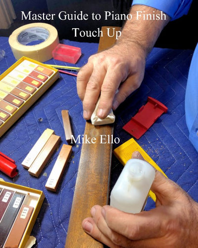 Master Guide to Piano Finish Touch Up by Mike Ello