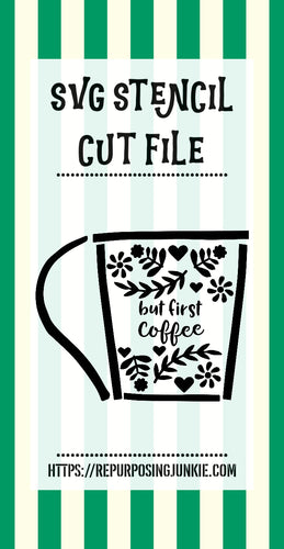 But First Coffee Embellished Coffee Mug Stencil SVG JPEG Cut File Personal Use Only