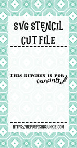 This Kitchen is for Dancing Stencil SVG JPEG Cut File Personal Use Only