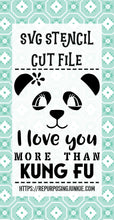 Girl Panda I Love You More Than Kung Fu Stencil SVG JPEG Cut File Personal Use Only