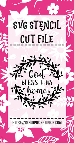 God Bless This Home Wreath Stencil SVG JPEG Cut File Personal Use Only