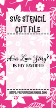 Our Love Story is My Favorite Stencil SVG JPEG Cut File Personal Use Only