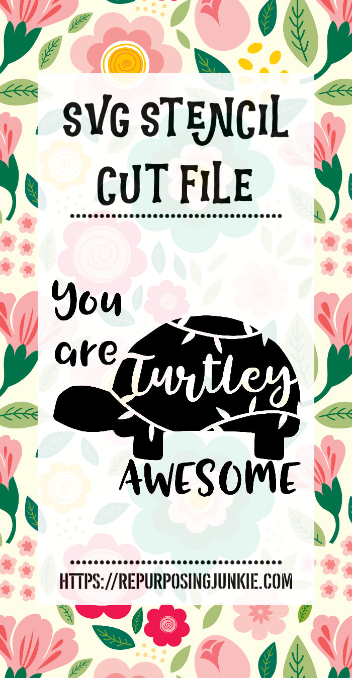 You are Turtley AWESOME Turtle Stencil SVG JPEG Cut File Personal Use Only