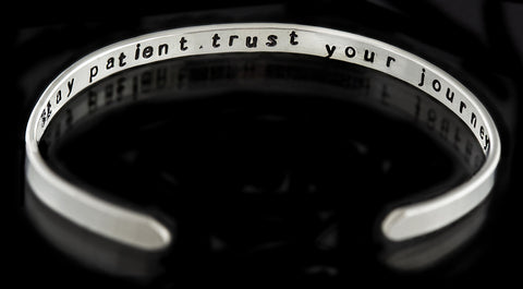 "Soul Intention cuff - ""stay patient. trust your journey"""