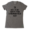 Johns Hopkins University • Not to be Taken From Homewood Field Women's Tee