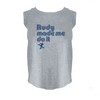 University of Dayton Rudy Made Me Do It Women's Muscle Tank