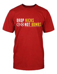 Drop Kicks Not Bombs