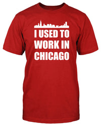 I Used To Work In Chicago